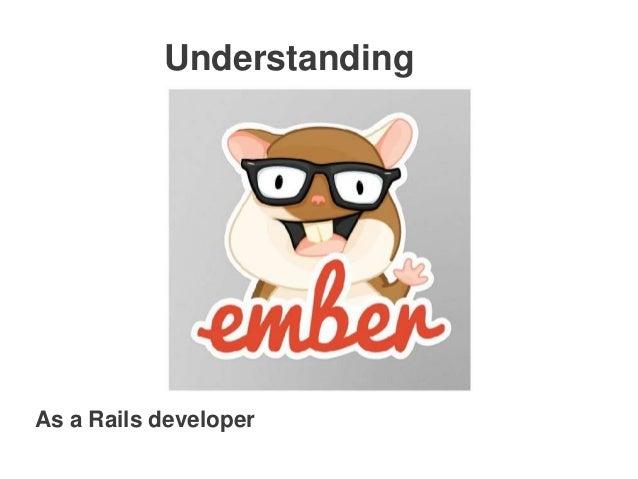 Understanding  As a Rails developer