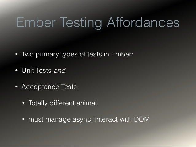 Ember Acceptance Tests $ ember g acceptance-test index