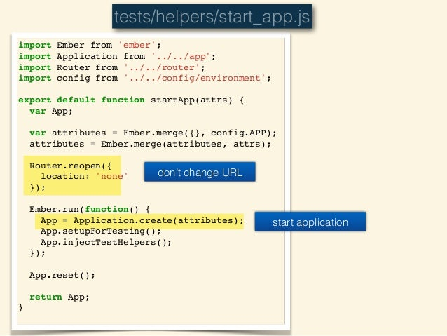 import Ember from 'ember';! import Application from '../../app';! import Router from '../../router';! import config from '...