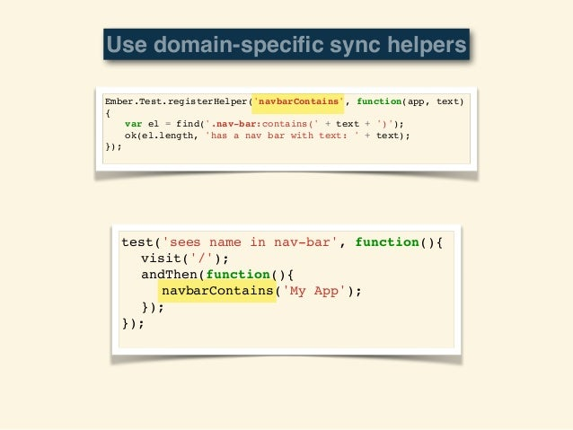 • (alpha) • `npm install —save-dev ember-cli-acceptance-test-helpers` • expectComponent(componentName) • clickComponent(co...