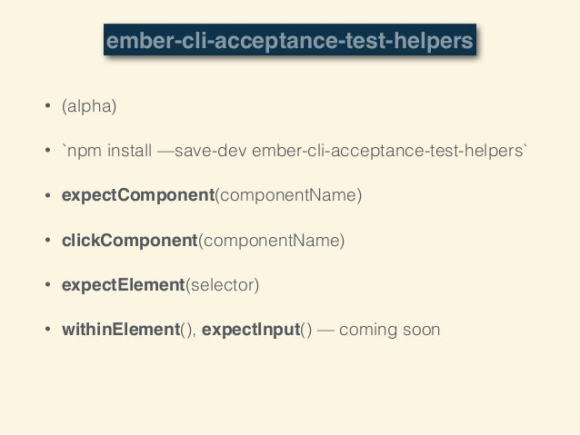 • expectComponent • clickComponent! ! • expectElement No component called X was found in the container Expected to find com...