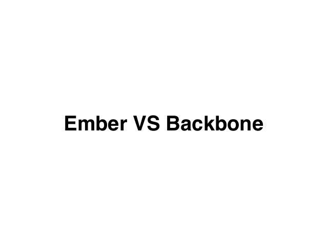 Ember VS Backbone