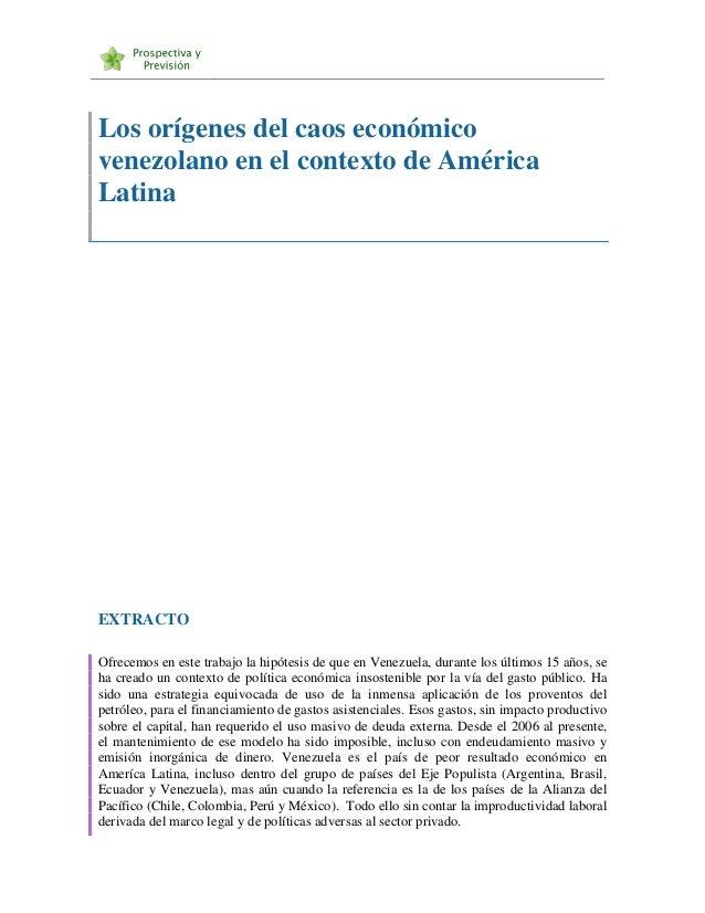Los orígenes del caos económico venezolano en el contexto de América Latina  EXTRACTO Ofrecemos en este trabajo la hipótes...