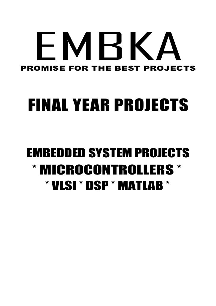 EMBKA PVT LTD., IEEE TITLES    EMBKANCCTEmbedded System ProjectsPROMISE FOR THE BEST PROJECTS  FINAL YEAR PROJECTS  EMBEDD...