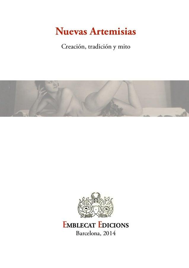 Creación, tradición y mito Nuevas Artemisias EMBLECAT EDICIONS Barcelona, 2014