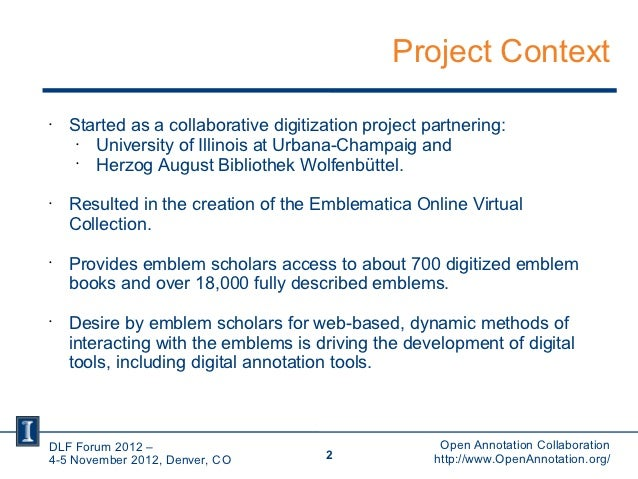 Project Context•    Started as a collaborative digitization project partnering:     •       University of Illinois at Urba...