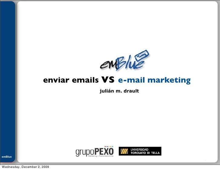Julián M. Drault                            enviar emails vs e-mail marketing                                    julián m....