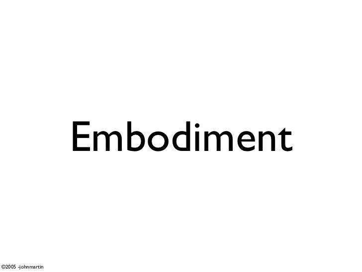 Embodiment  ©2005 -johnmartin