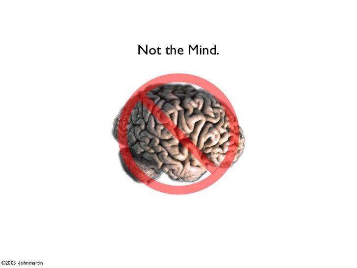 Not the Mind.     ©2005 -johnmartin