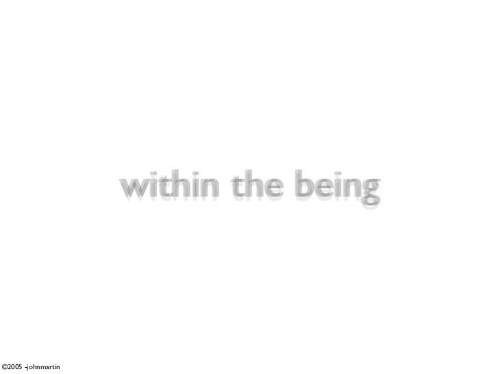 within the being    ©2005 -johnmartin