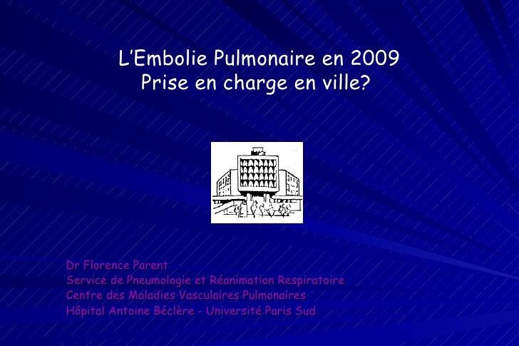 Dr Florence Parent Service de Pneumologie et Réanimation Respiratoire Centre des Maladies Vasculaires Pulmonaires Hôpital ...