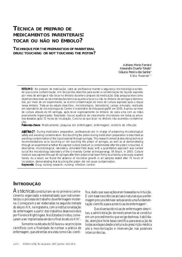 p.20 • R Enferm UERJ, Rio de Janeiro, 2007 jan/mar; 15(1):20-6. Tocar ou não no êmbolo da segringa TÉCNICA DE PREPARO DE M...