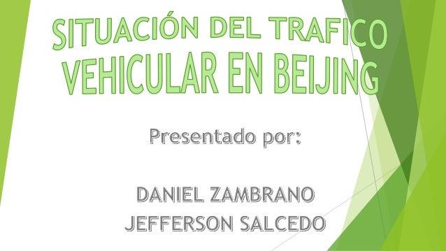 DATOS IMPORTANTES (2016)  La velocidad de conducción media en Beijín se verá probablemente reducida a los 15 kilómetros p...