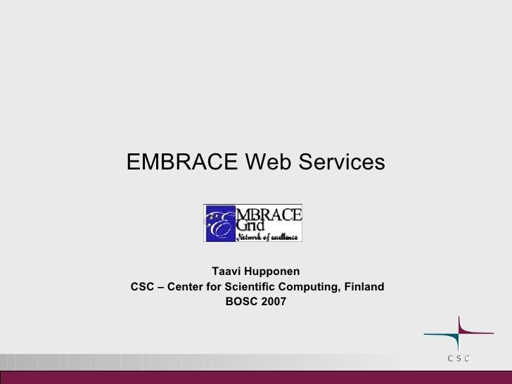 EMBRACE Web Services Taavi Hupponen CSC – Center for Scientific Computing, Finland BOSC 2007