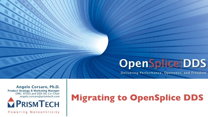 OpenSplice DDS                                                   Delivering Performance, Openness, and Freedom          An...