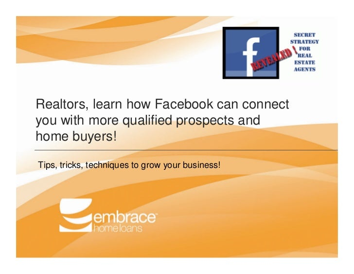 Realtors, learn how Facebook can connectyou with more qualified prospects andhome buyers!Tips, tricks, techniques to grow ...