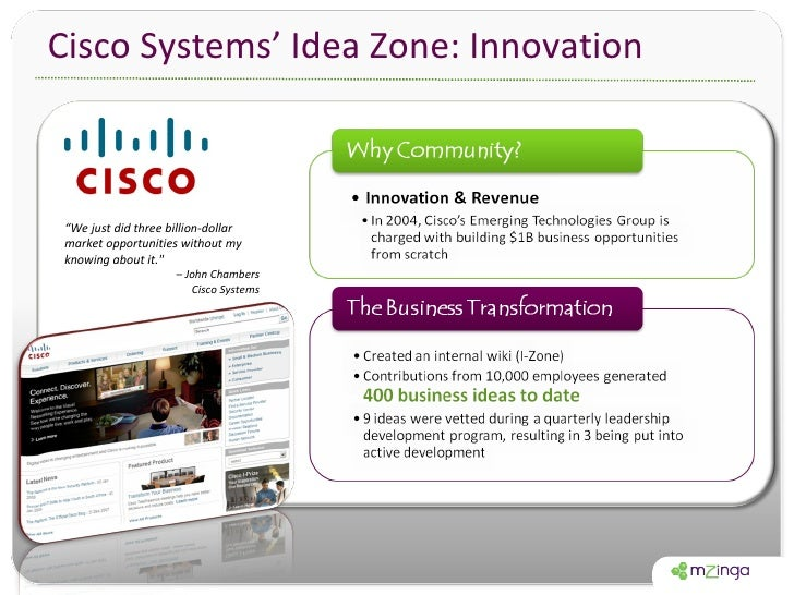 """Cisco Systems' Idea Zone: Innovation  """" We just did three billion-dollar market opportunities without my knowing about it...."""