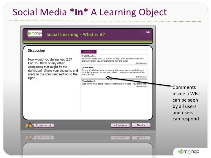 Social Media  *In*  A Learning Object Comments inside a WBT can be seen by all users and users can respond