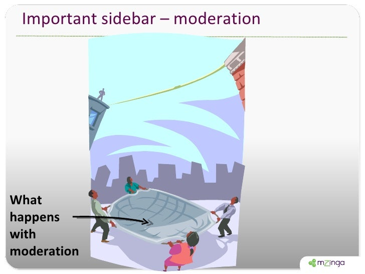 Important sidebar – moderation What happens with moderation
