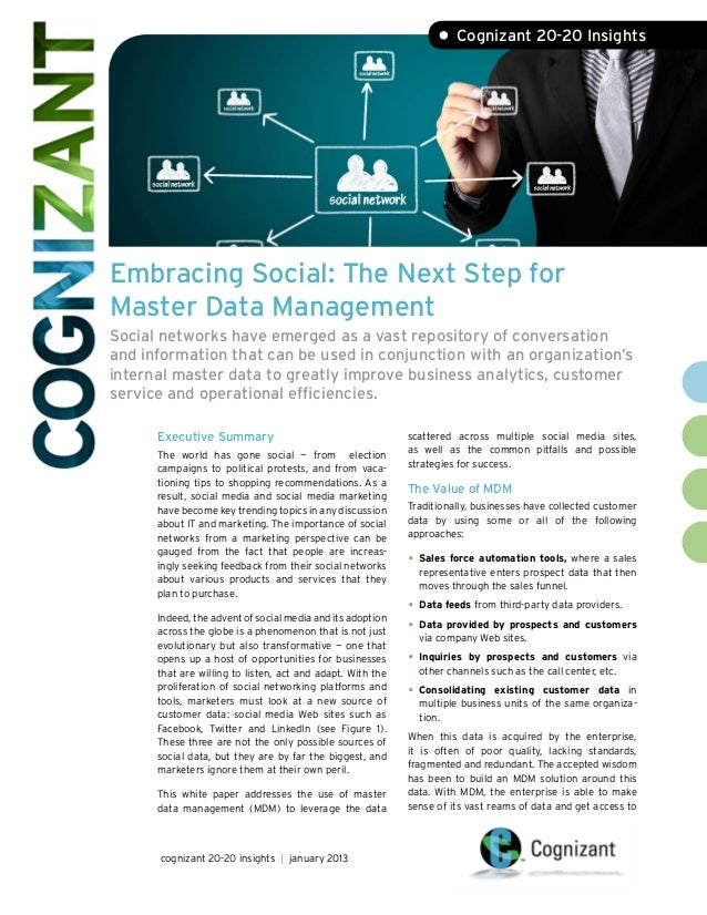 • Cognizant 20-20 InsightsEmbracing Social: The Next Step forMaster Data ManagementSocial networks have emerged as a vast ...