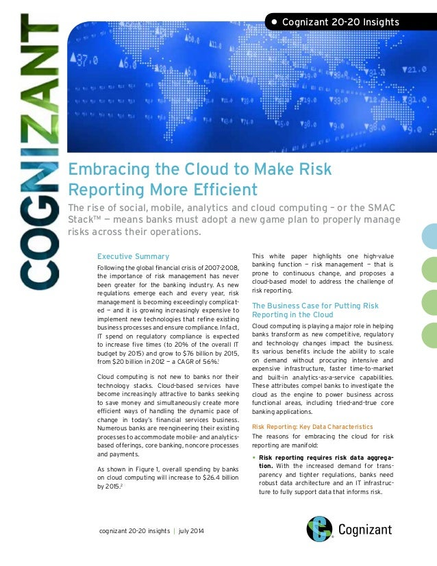 Embracing the Cloud to Make Risk Reporting More Efficient The rise of social, mobile, analytics and cloud computing – or t...