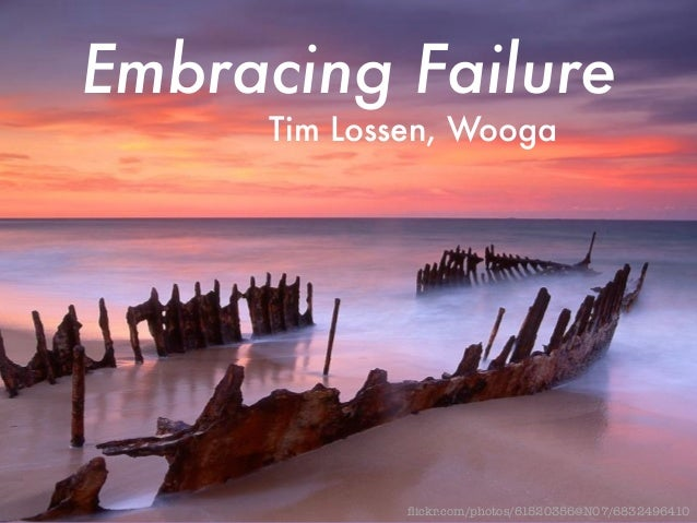 Embracing Failure  Tim Lossen, Wooga  flickr.com/photos/61520356@N07/6832496410