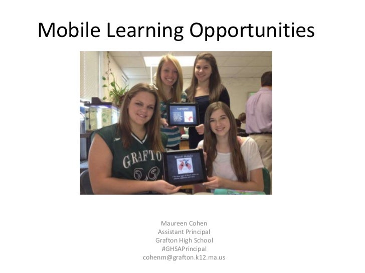 Mobile Learning Opportunities                 Maureen Cohen                Assistant Principal               Grafton High ...