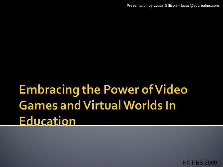 Presentation by Lucas Gillispie - lucas@edurealms.com NCTIES 2009