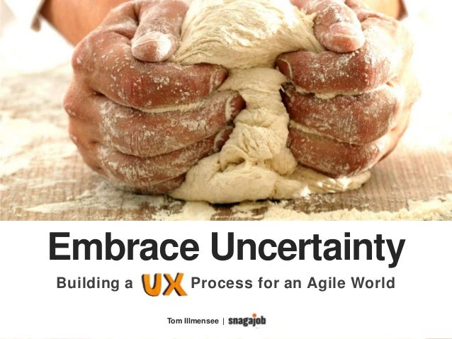 Embrace UncertaintyBuilding a X         Process for an Agile World               Tom Illmensee |