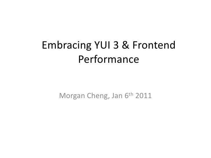 Embracing YUI3 and Frontend Perf