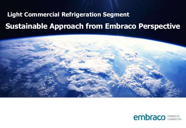 Light Commercial Refrigeration Segment Sustainable Approach from Embraco Perspective