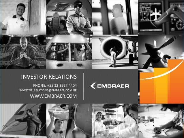 This information is property of Embraer and can not be used or reproduced without written permission. INVESTOR RELATIONS P...