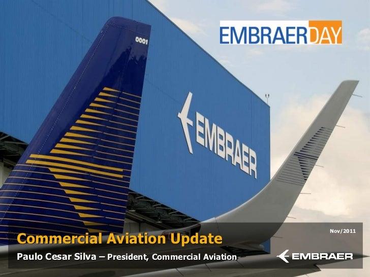 Nov/2011Commercial Aviation UpdatePaulo Cesar Silva – President, Commercial Aviation