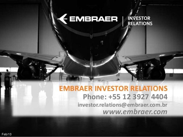 EMBRAER INVESTOR RELATIONS              Phone: +55 12 3927 4404             investor.relations@embraer.com.br             ...