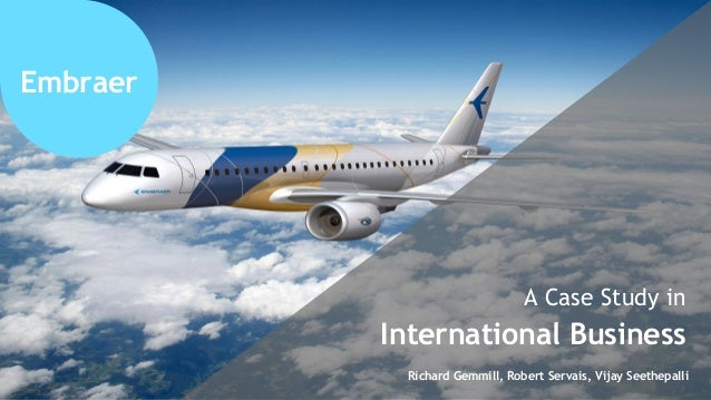 embraer case Regional jets accounted for 83% of the company's sales, and embraer delivered  97  play a significant role in the market and, as a result, embraer's base case.