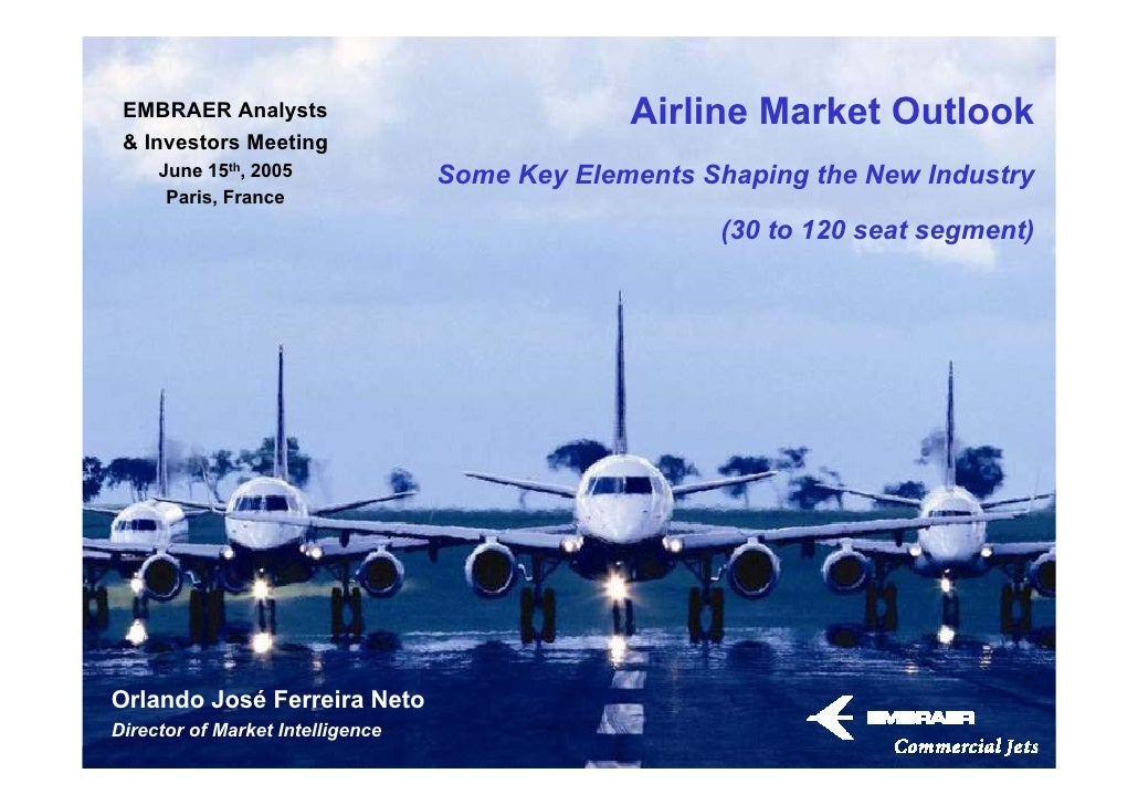 EMBRAER Analysts                                   Airline Market Outlook                                                 ...