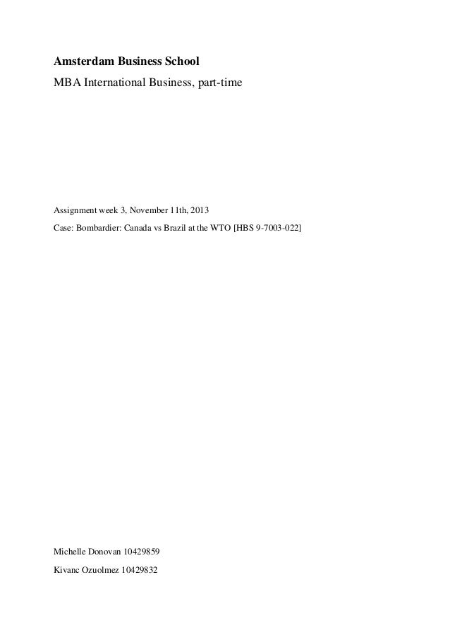 Amsterdam Business School MBA International Business, part-time  Assignment week 3, November 11th, 2013 Case: Bombardier: ...