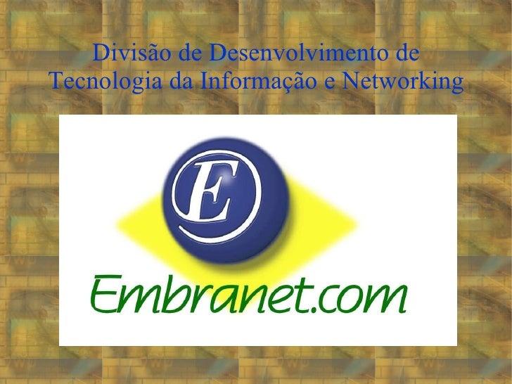 Divisão de Desenvolvimento de Tecnologia da Informação e Networking