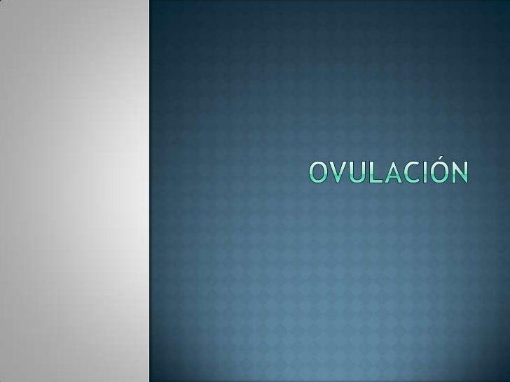 ovulación<br />