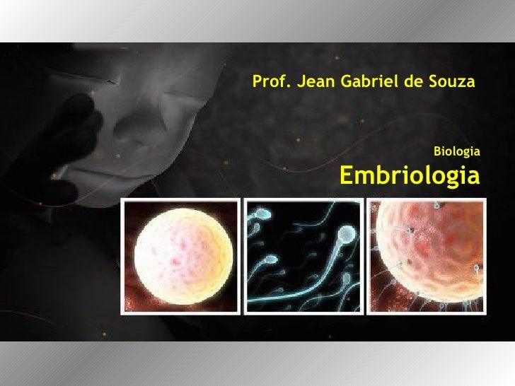 Prof. Jean Gabriel de Souza Biologia Embriologia