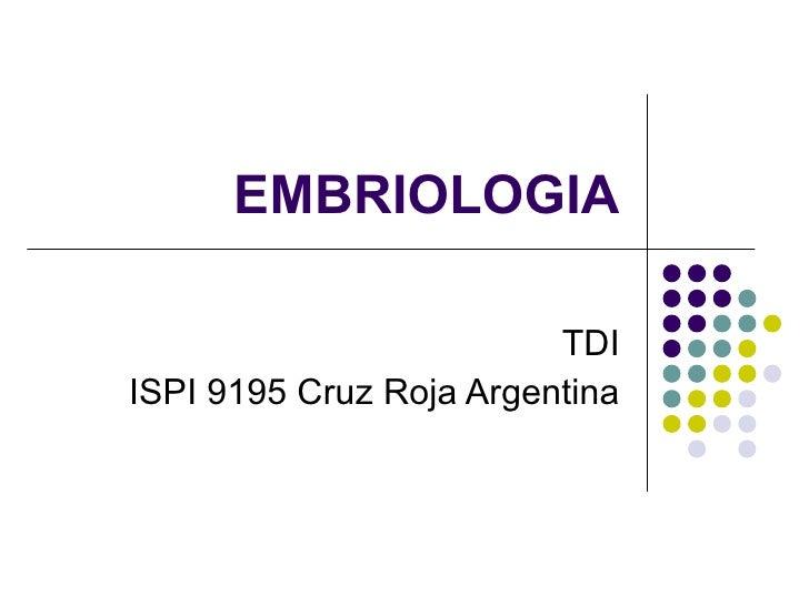 EMBRIOLOGIA TDI ISPI 9195 Cruz Roja Argentina