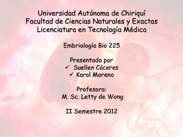 Universidad Autónoma de ChiriquíFacultad de Ciencias Naturales y Exactas   Licenciatura en Tecnología Médica           Emb...
