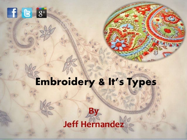 Embroidery & It's Types By Jeff Hernandez