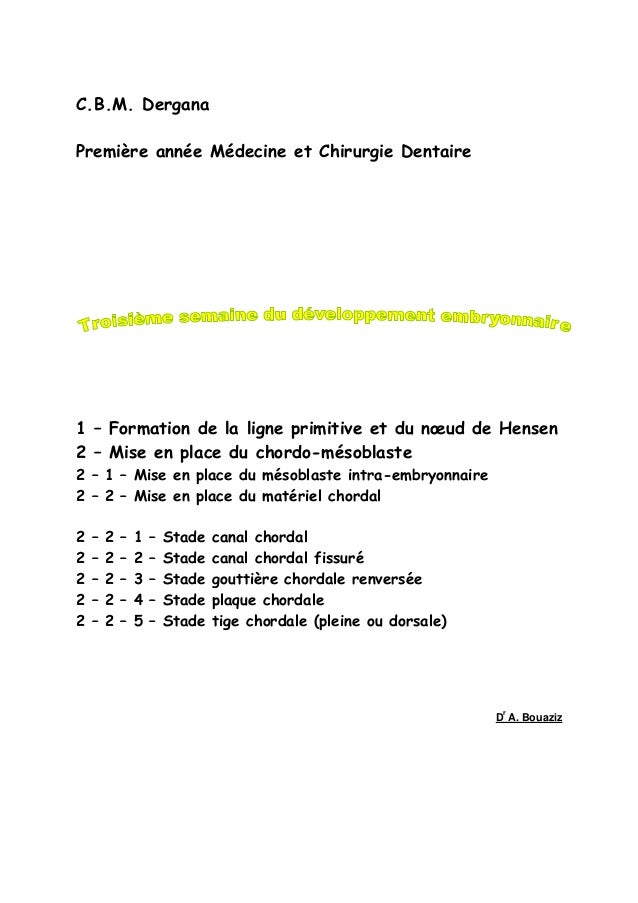C.B.M. Dergana Première année Médecine et Chirurgie Dentaire 1 – Formation de la ligne primitive et du nœud de Hensen 2 – ...