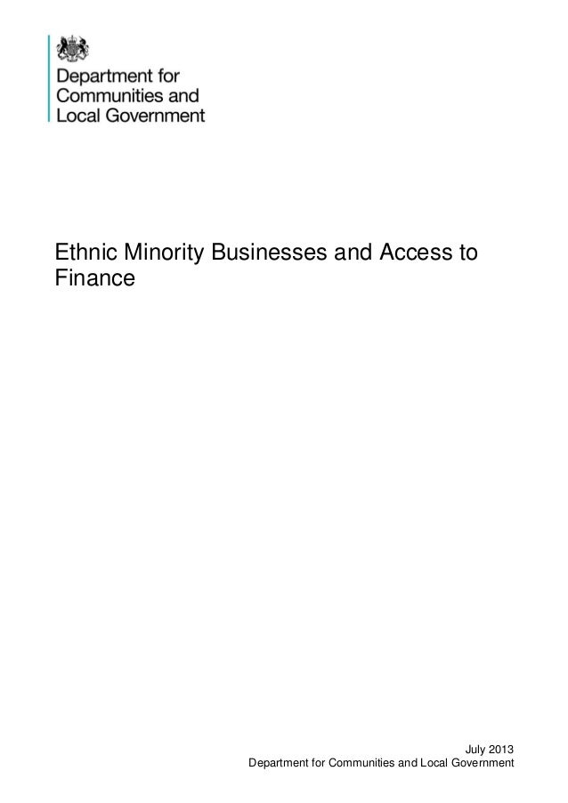 Ethnic Minority Businesses and Access to Finance July 2013 Department for Communities and Local Government