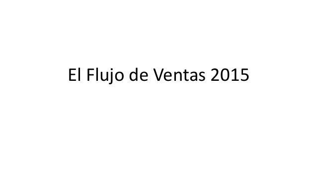 El Flujo de Ventas 2015