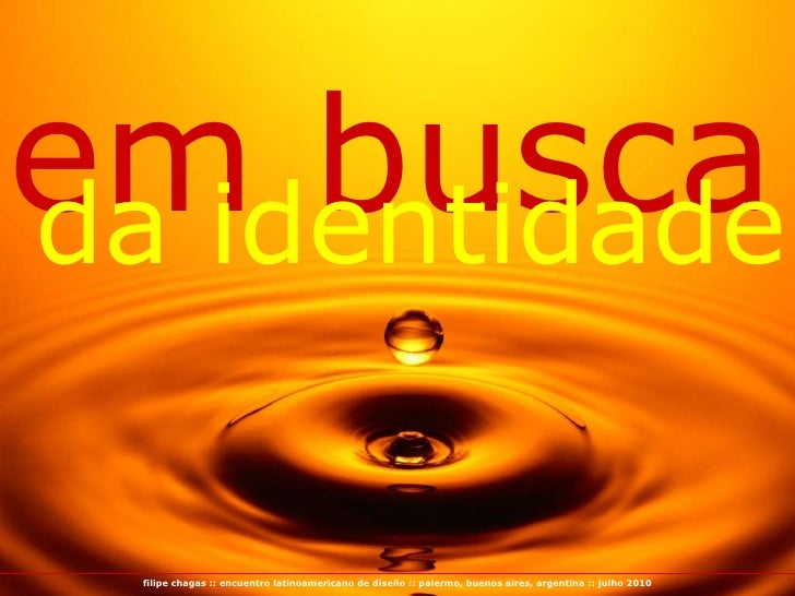 em busca filipe chagas :: encuentro latinoamericano de diseño :: palermo, buenos aires, argentina :: julho 2010 da identid...