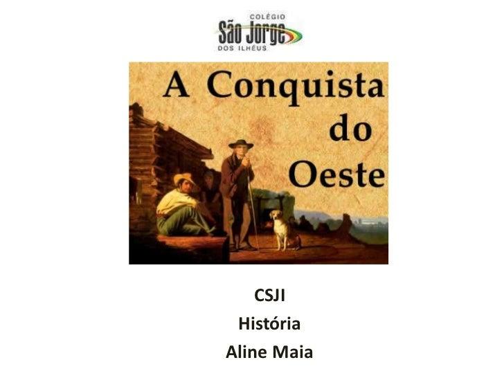 CSJI<br />História<br />Aline Maia<br />