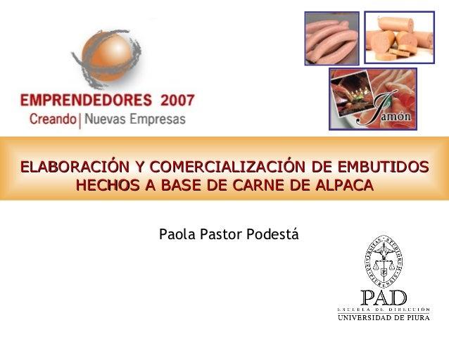 ELABORACIÓN Y COMERCIALIZACIÓN DE EMBUTIDOSELABORACIÓN Y COMERCIALIZACIÓN DE EMBUTIDOS HECHOS A BASE DE CARNE DE ALPACAHEC...