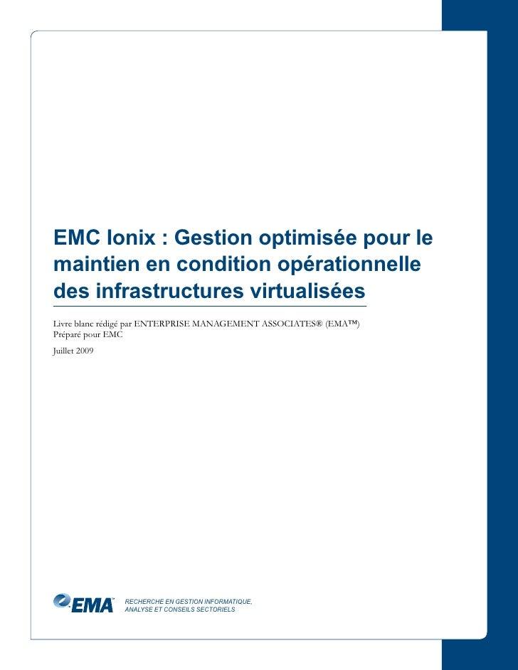 EMC Ionix : Gestion optimisée pour le maintien en condition opérationnelle des infrastructures virtualisées Livre blanc ré...